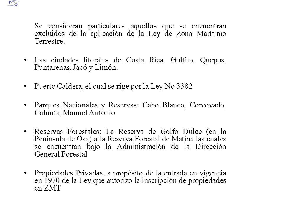 Se consideran particulares aquellos que se encuentran excluidos de la aplicación de la Ley de Zona Marítimo Terrestre.