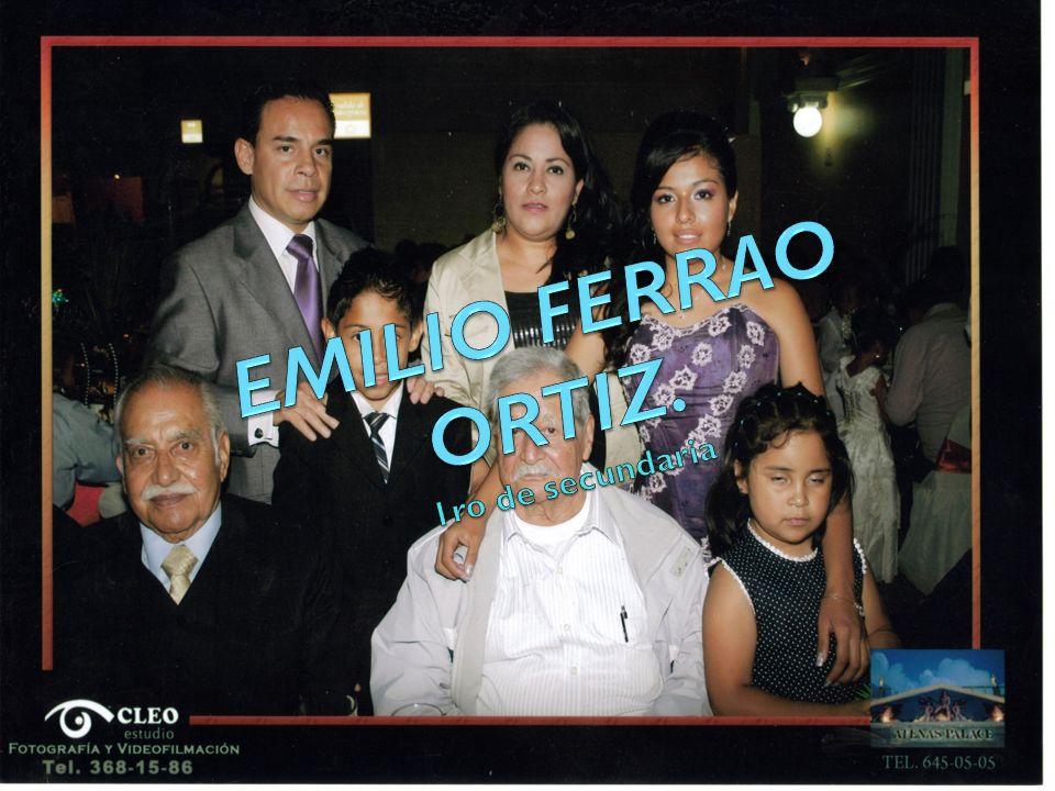 EMILIO FERRAO ORTIZ. 1ro de secundaria