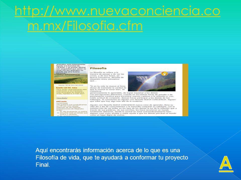 A http://www.nuevaconciencia.com.mx/Filosofia.cfm