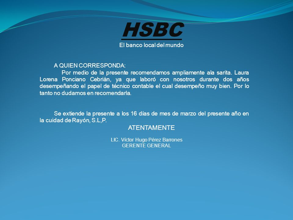 HSBC ATENTAMENTE El banco local del mundo A QUIEN CORRESPONDA: