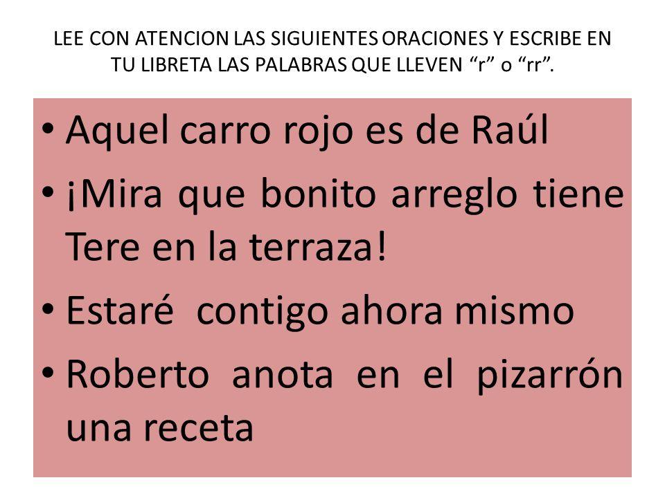 Aquel carro rojo es de Raúl