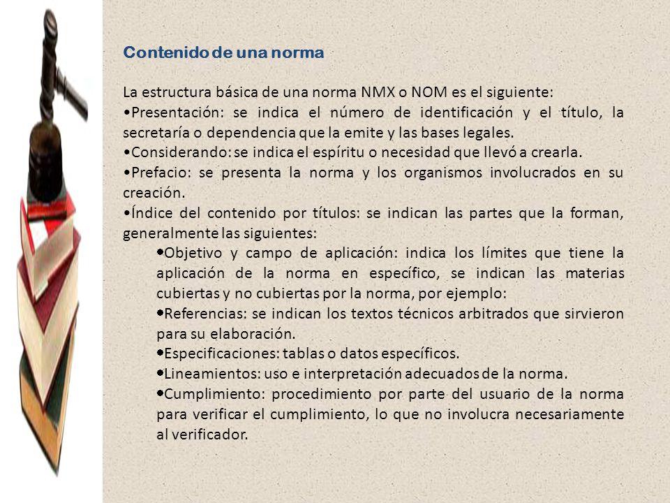Contenido de una norma La estructura básica de una norma NMX o NOM es el siguiente: