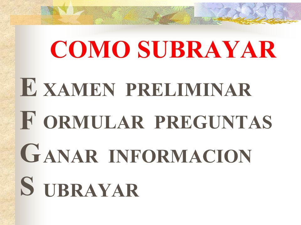 COMO SUBRAYAR E F G S XAMEN PRELIMINAR ORMULAR PREGUNTAS ANAR INFORMACION UBRAYAR