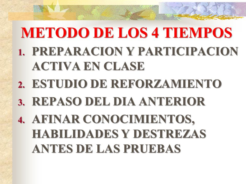 METODO DE LOS 4 TIEMPOS PREPARACION Y PARTICIPACION ACTIVA EN CLASE