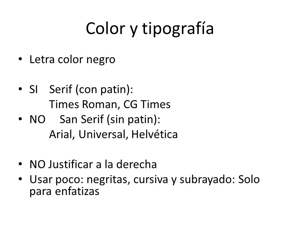 Color y tipografía Letra color negro SI Serif (con patin):