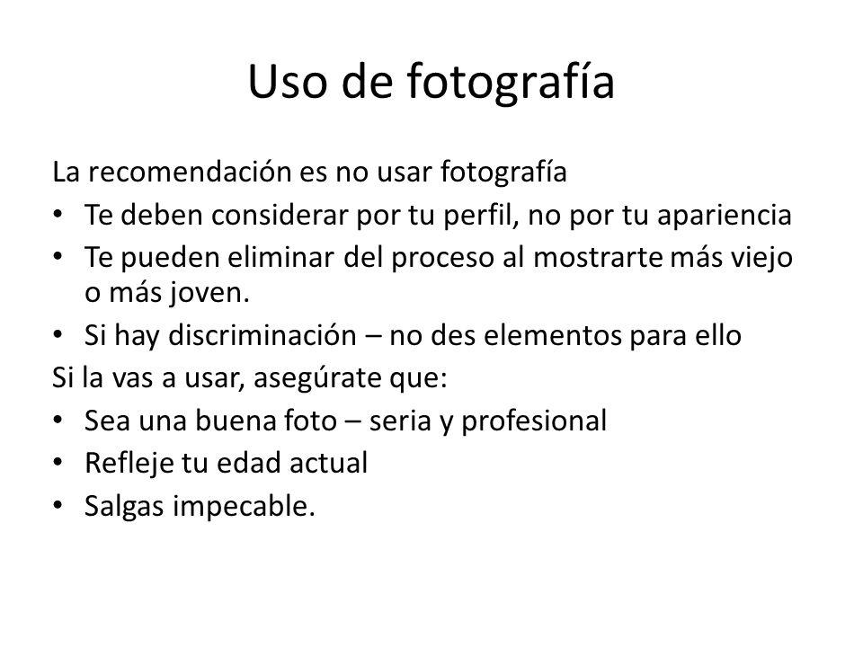 Uso de fotografía La recomendación es no usar fotografía