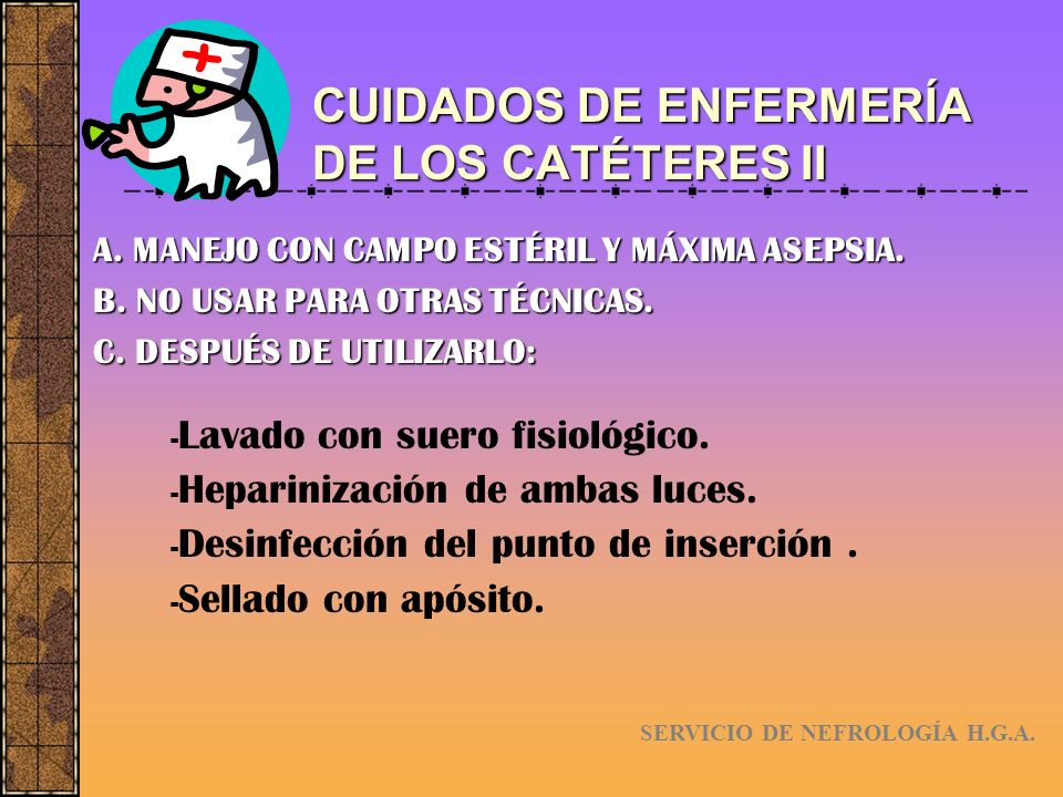 CUIDADOS DE ENFERMERÍA DE LOS CATÉTERES II