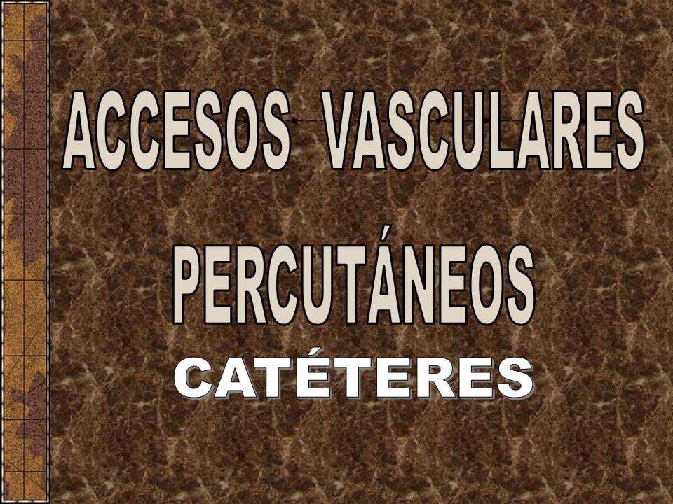 ACCESOS VASCULARES PERCUTÁNEOS CATÉTERES