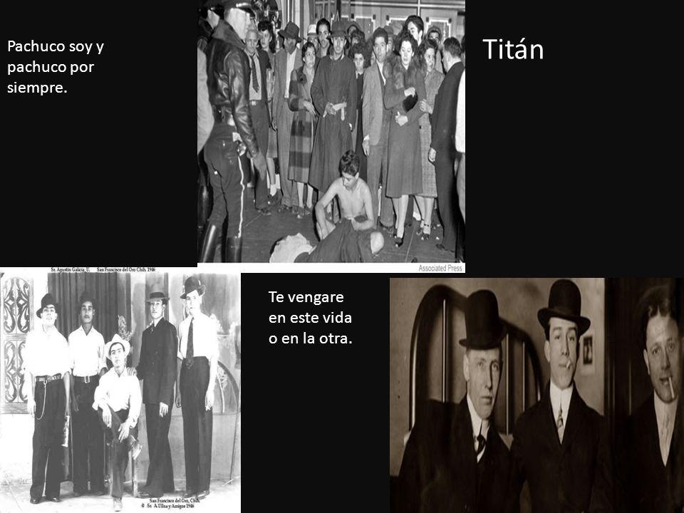 Titán Pachuco soy y pachuco por siempre.
