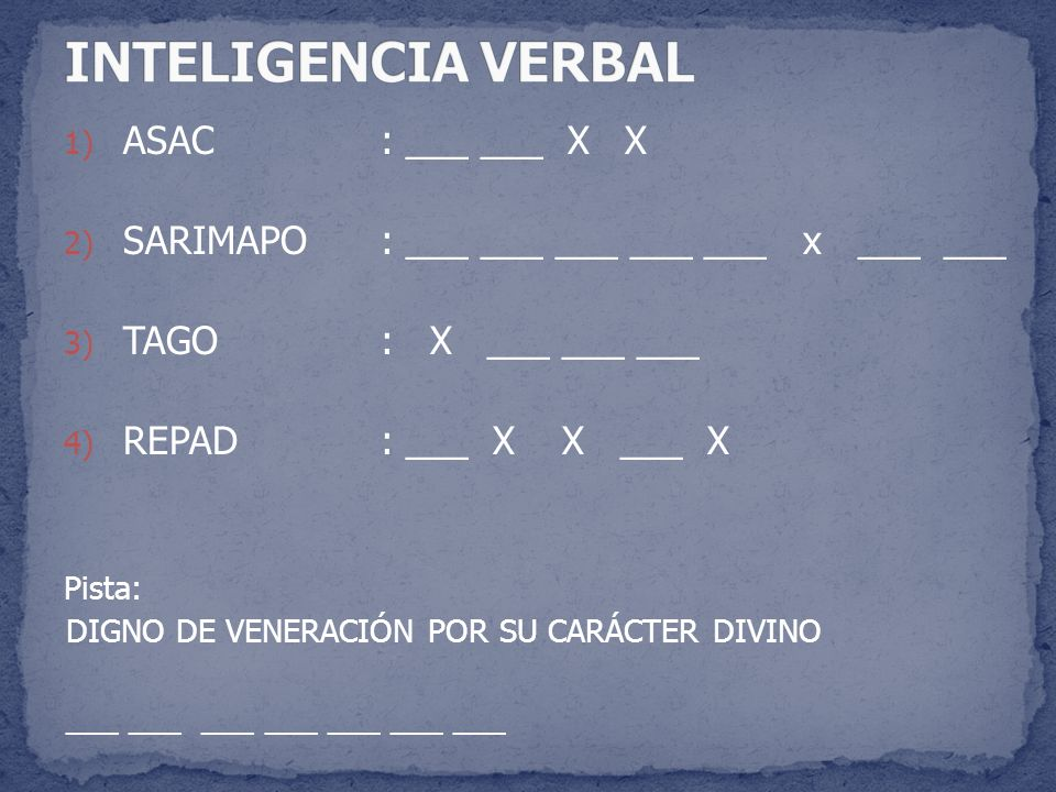 INTELIGENCIA VERBAL ASAC : ___ ___ X X