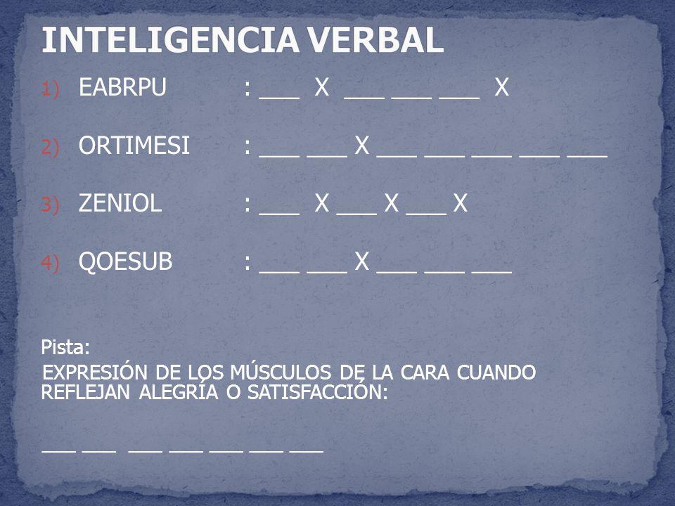 INTELIGENCIA VERBAL EABRPU : ___ X ___ ___ ___ X