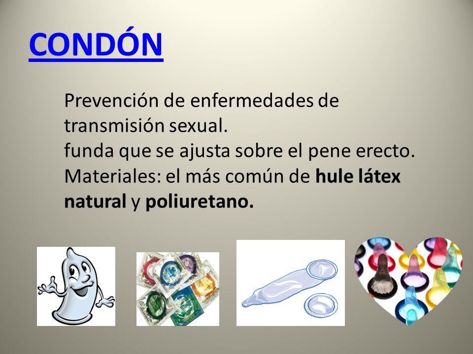 CONDÓN Prevención de enfermedades de transmisión sexual. funda que se ajusta sobre el pene erecto.