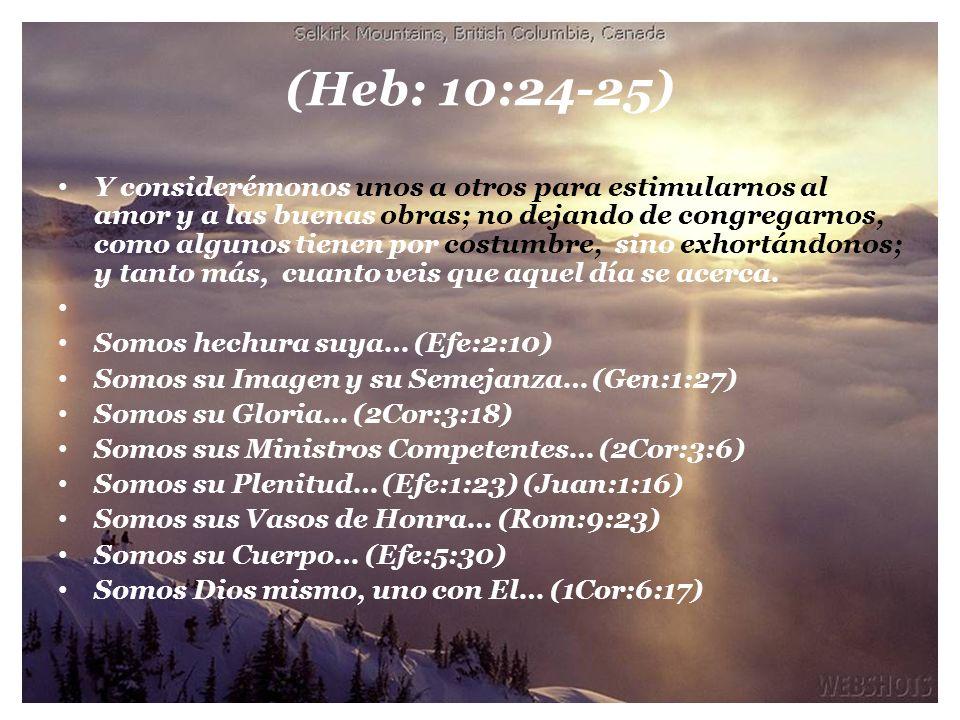 (Heb: 10:24-25)