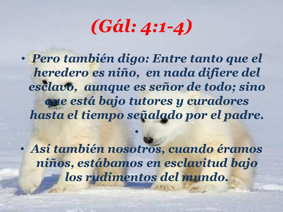 (Gál: 4:1-4)