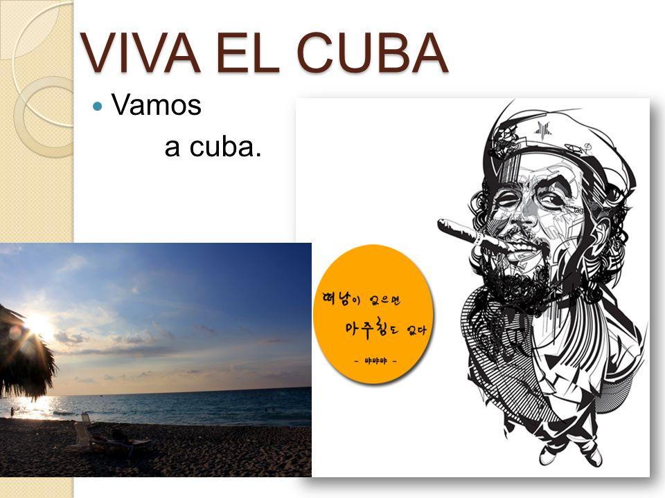 VIVA EL CUBA Vamos a cuba.