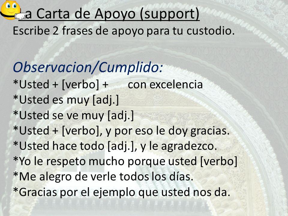 La Carta de Apoyo (support) Escribe 2 frases de apoyo para tu custodio