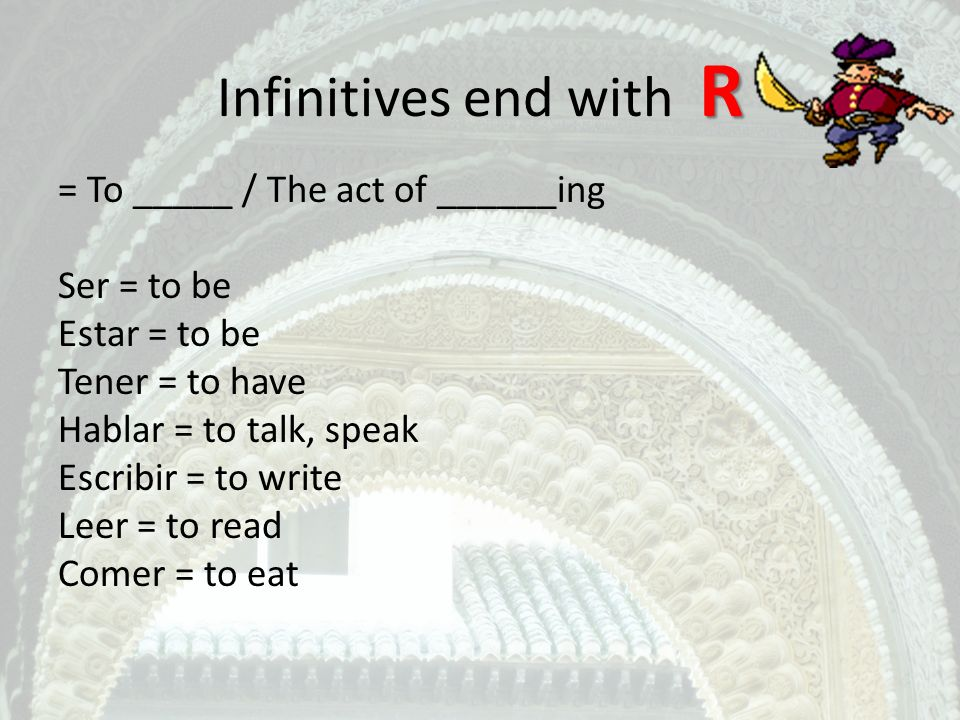 Infinitives end with R