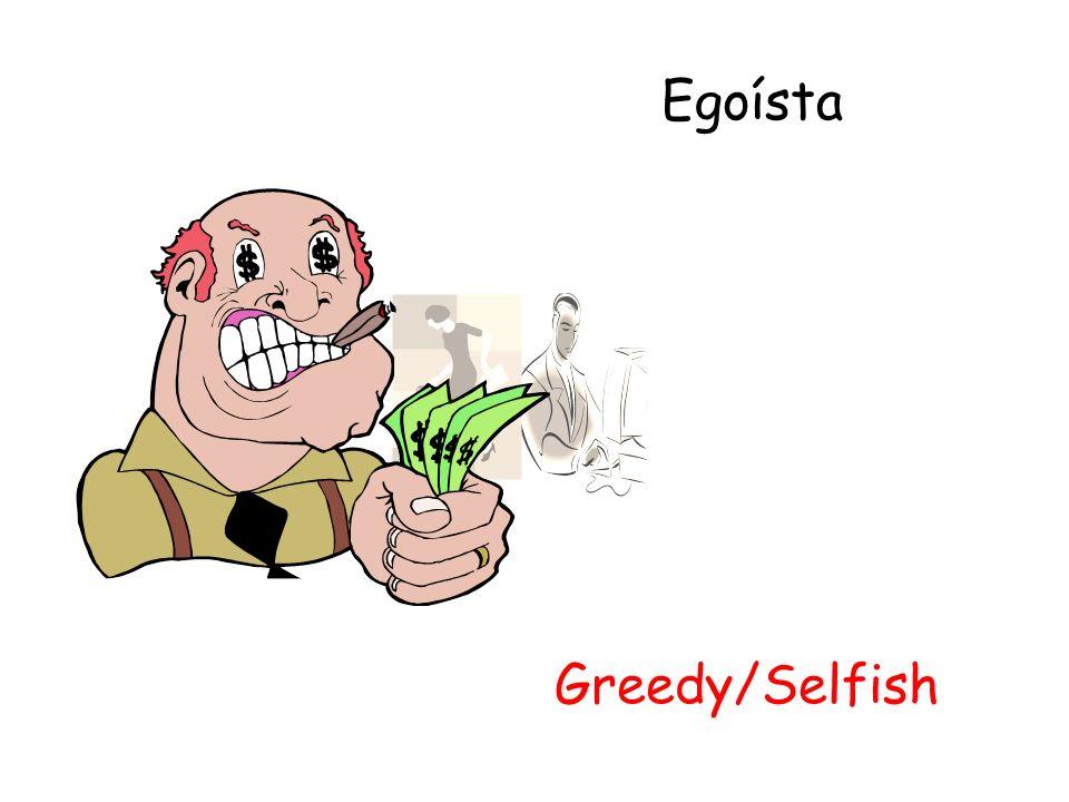 Egoísta Greedy/Selfish