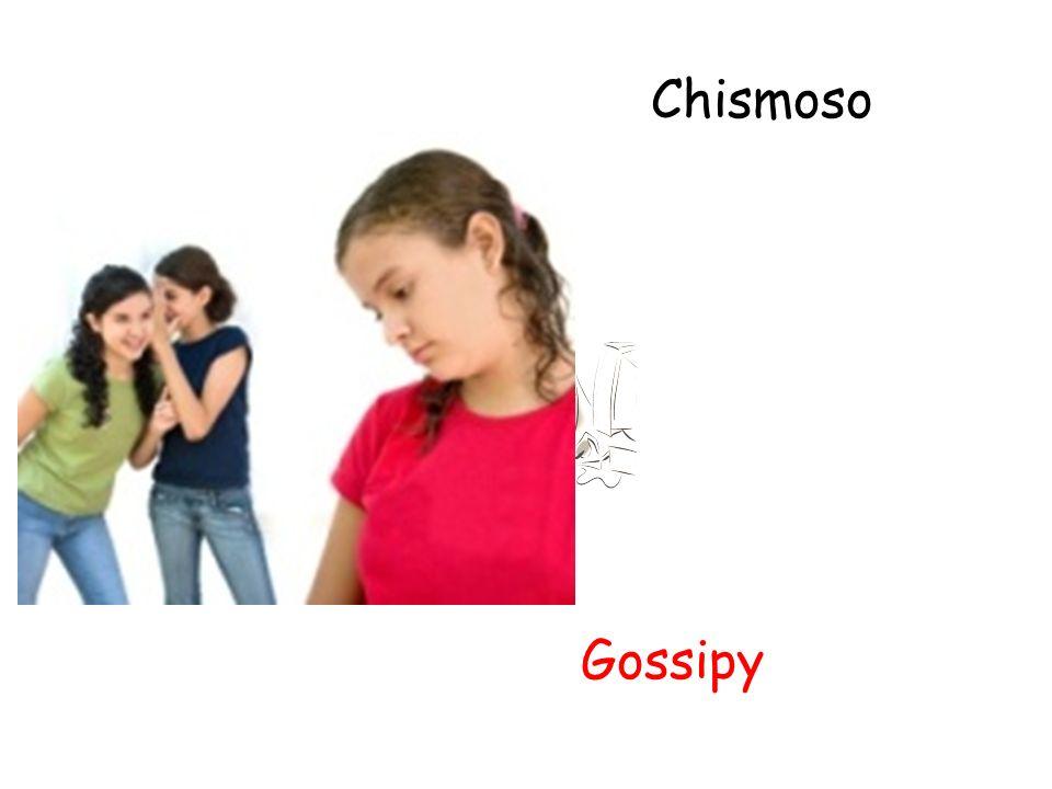 Chismoso Gossipy