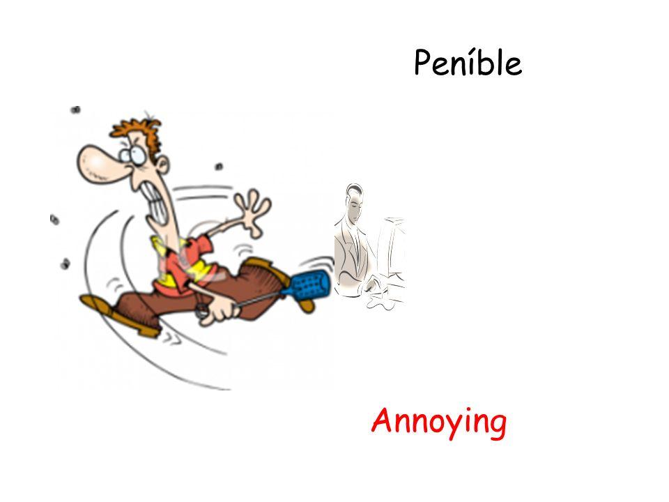 Peníble Annoying