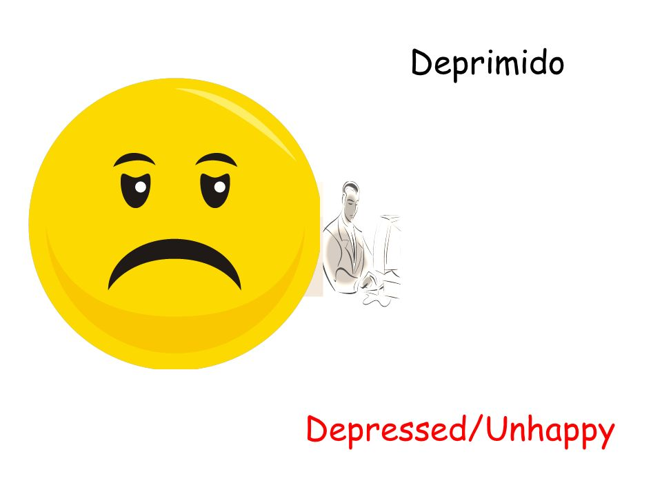 Deprimido Depressed/Unhappy