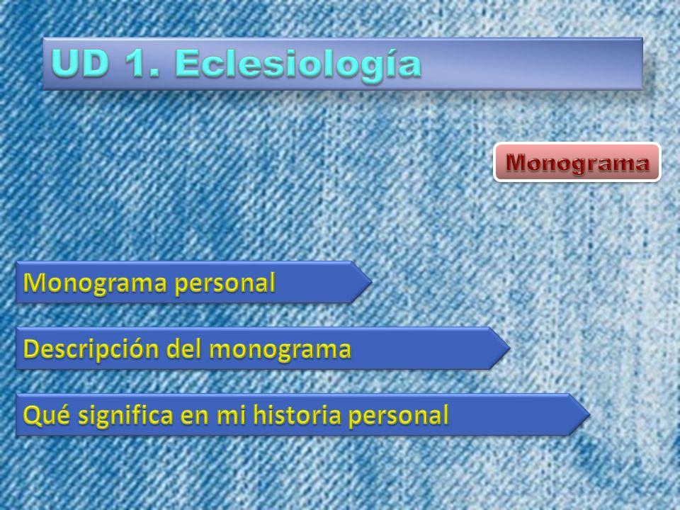UD 1. Eclesiología Monograma personal Descripción del monograma