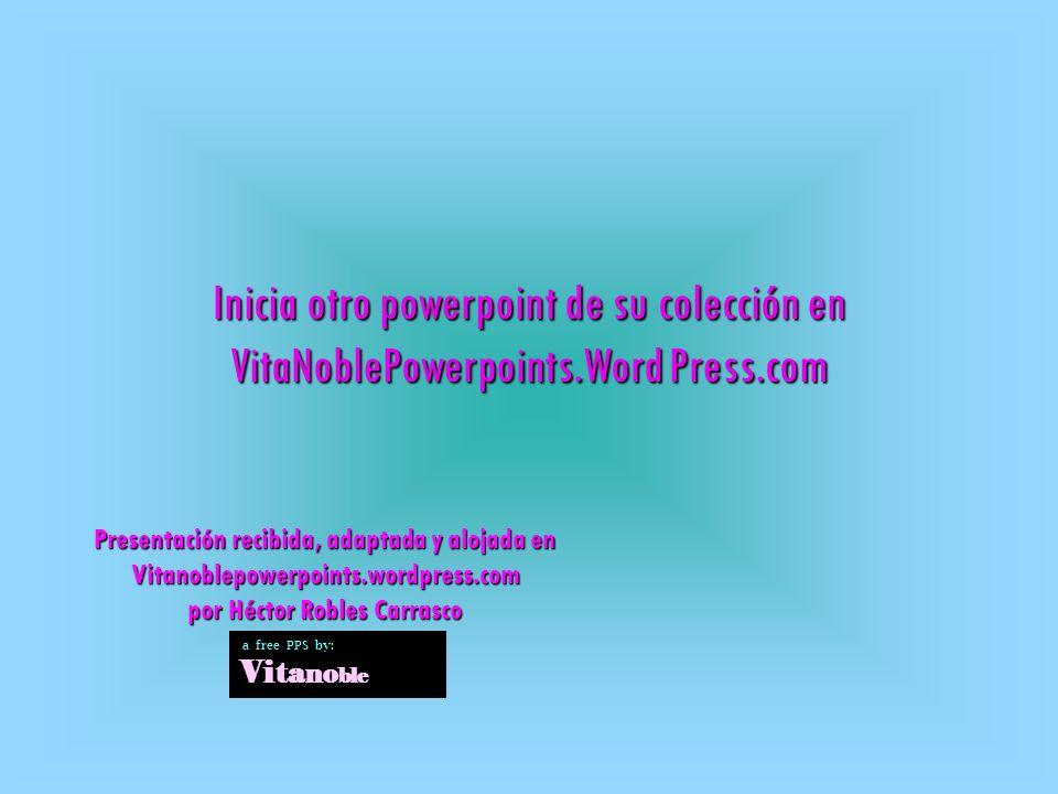 Inicia otro powerpoint de su colección en VitaNoblePowerpoints