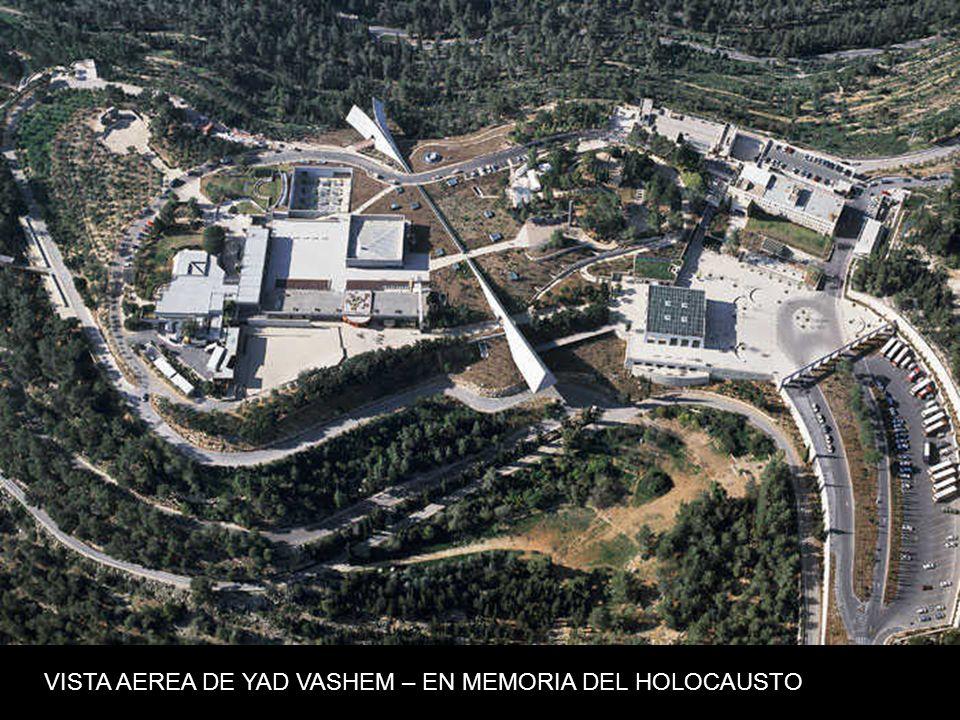 VISTA AEREA DE YAD VASHEM – EN MEMORIA DEL HOLOCAUSTO