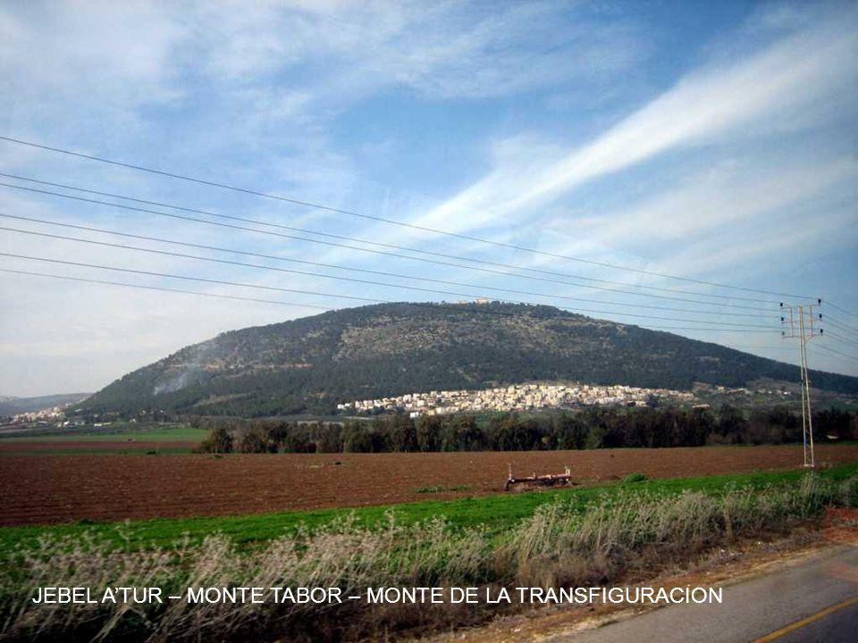 JEBEL A'TUR – MONTE TABOR – MONTE DE LA TRANSFIGURACION