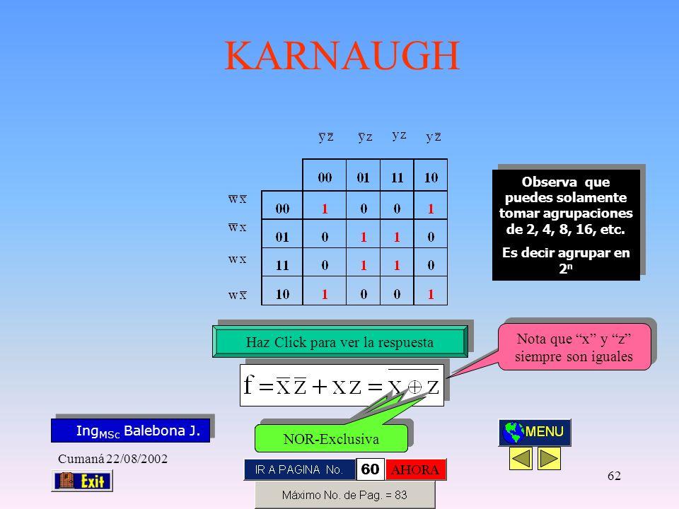 Observa que puedes solamente tomar agrupaciones de 2, 4, 8, 16, etc.