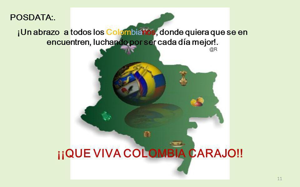 ¡¡QUE VIVA COLOMBIA CARAJO!!