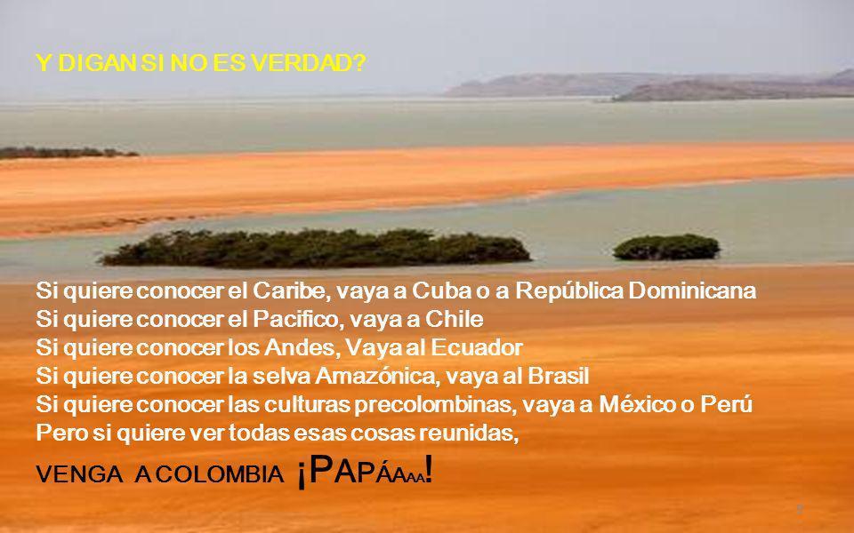 Y DIGAN SI NO ES VERDAD Si quiere conocer el Caribe, vaya a Cuba o a República Dominicana. Si quiere conocer el Pacifico, vaya a Chile.
