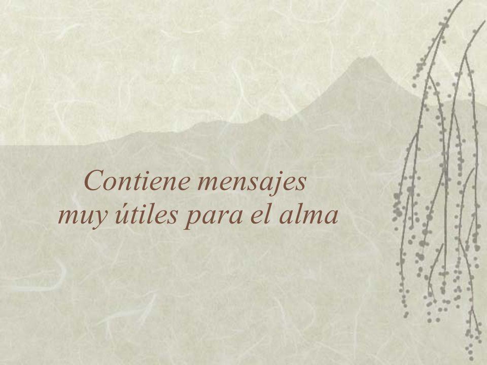Contiene mensajes muy útiles para el alma