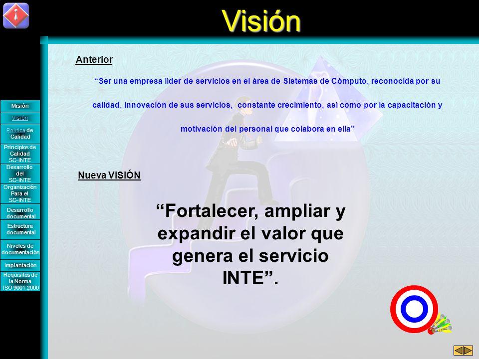 Fortalecer, ampliar y expandir el valor que genera el servicio INTE .