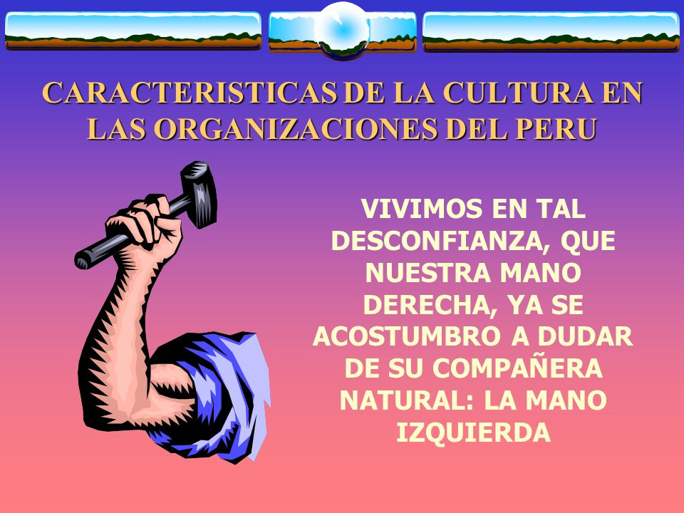 CARACTERISTICAS DE LA CULTURA EN LAS ORGANIZACIONES DEL PERU