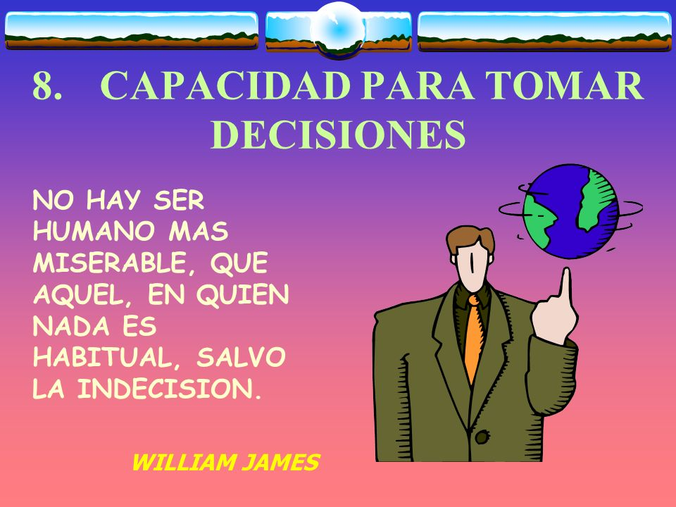 8. CAPACIDAD PARA TOMAR DECISIONES