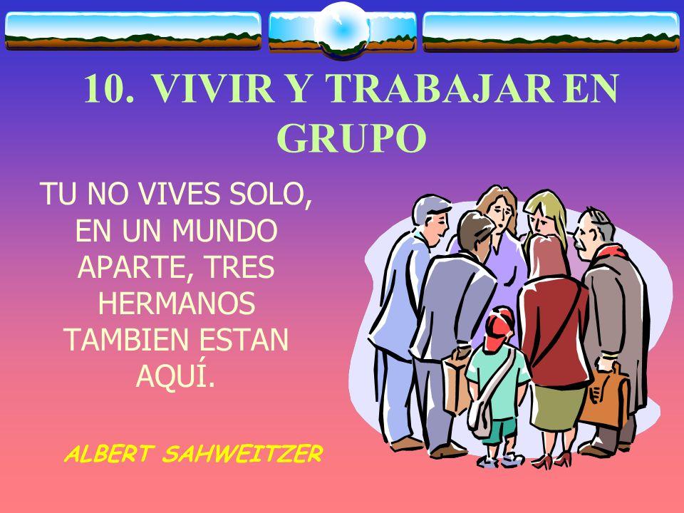 10. VIVIR Y TRABAJAR EN GRUPO