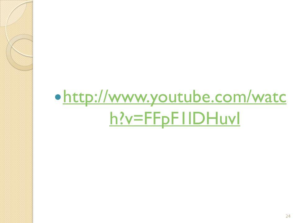 http://www.youtube.com/watc h v=FFpF1lDHuvI