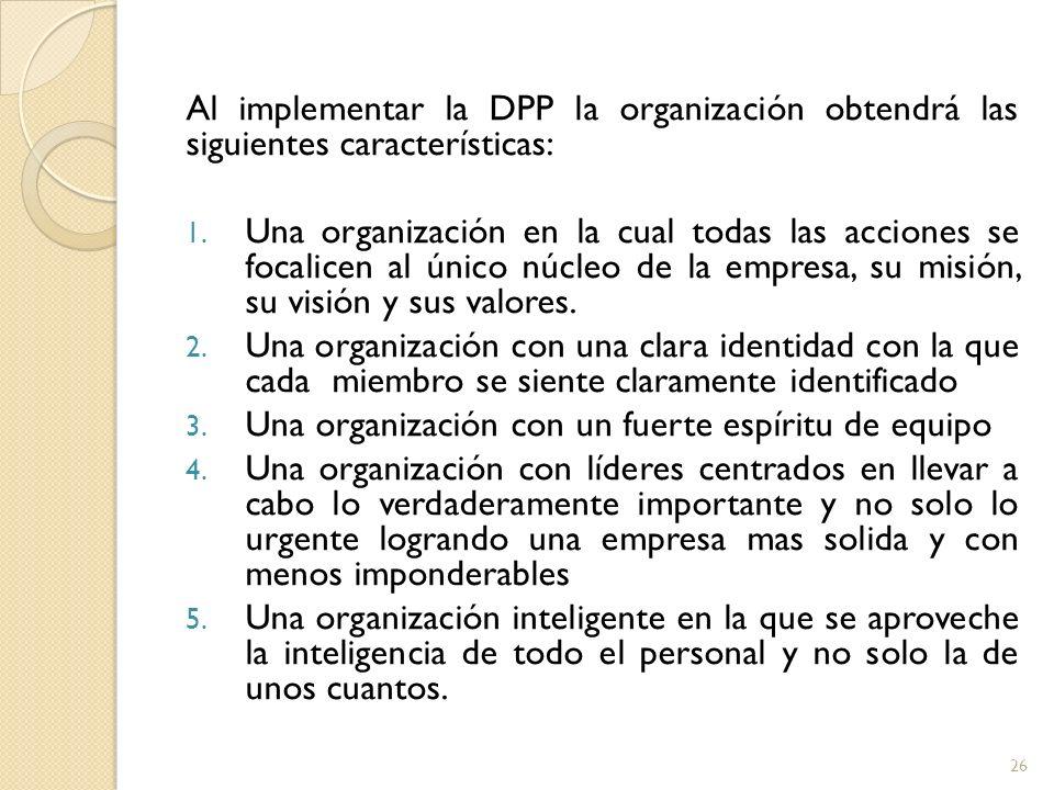 Al implementar la DPP la organización obtendrá las siguientes características: