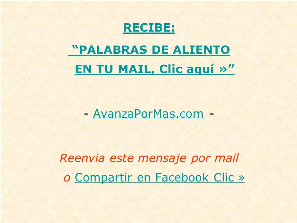 PALABRAS DE ALIENTO EN TU MAIL, Clic aquí »