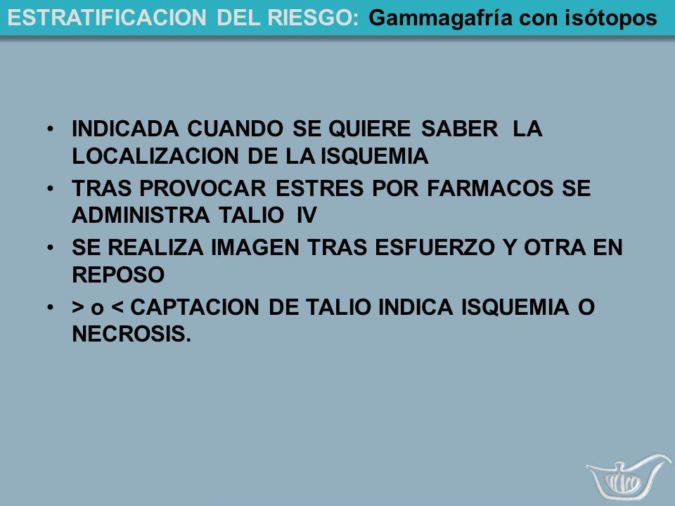 ESTRATIFICACION DEL RIESGO: Gammagafría con isótopos