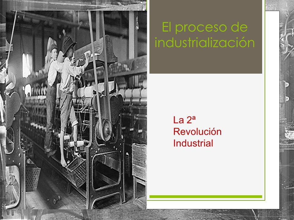 El proceso de industrialización
