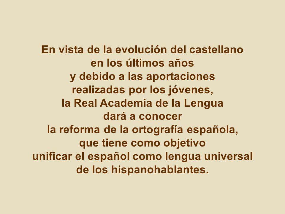 En vista de la evolución del castellano en los últimos años