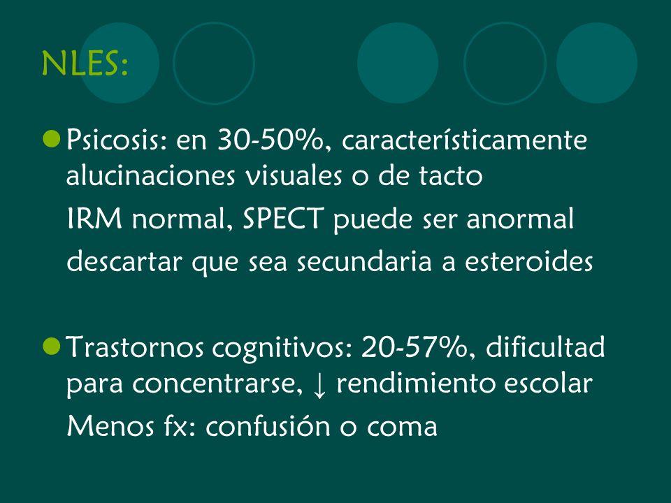 NLES: Psicosis: en 30-50%, característicamente alucinaciones visuales o de tacto. IRM normal, SPECT puede ser anormal.