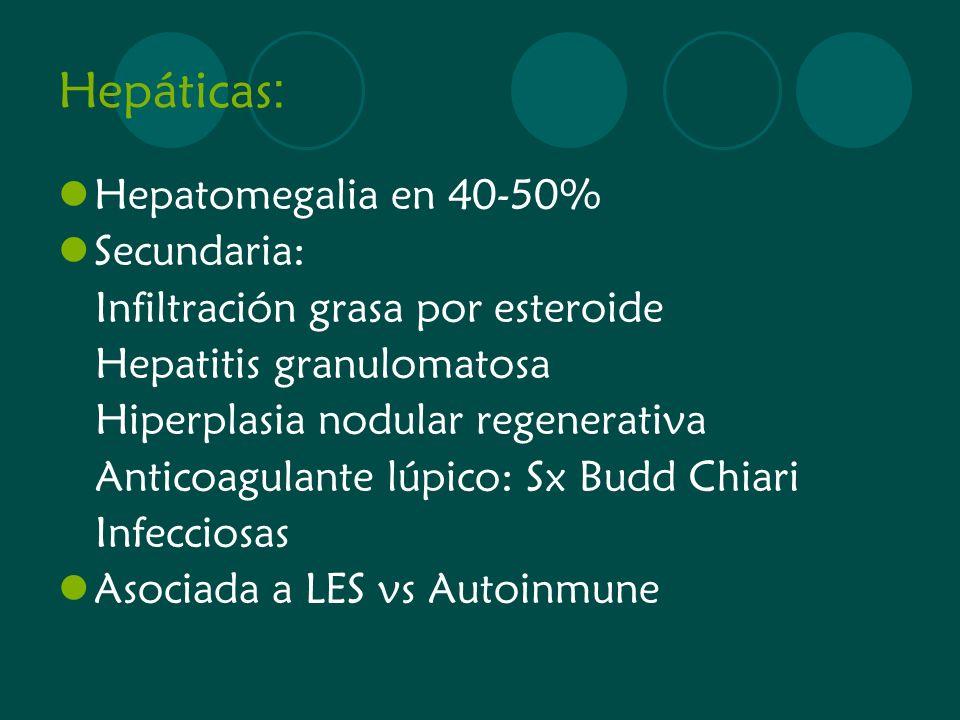 Hepáticas: Hepatomegalia en 40-50% Secundaria: