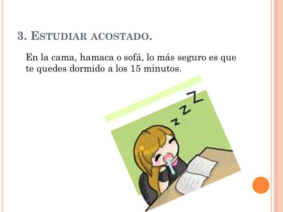3. Estudiar acostado.