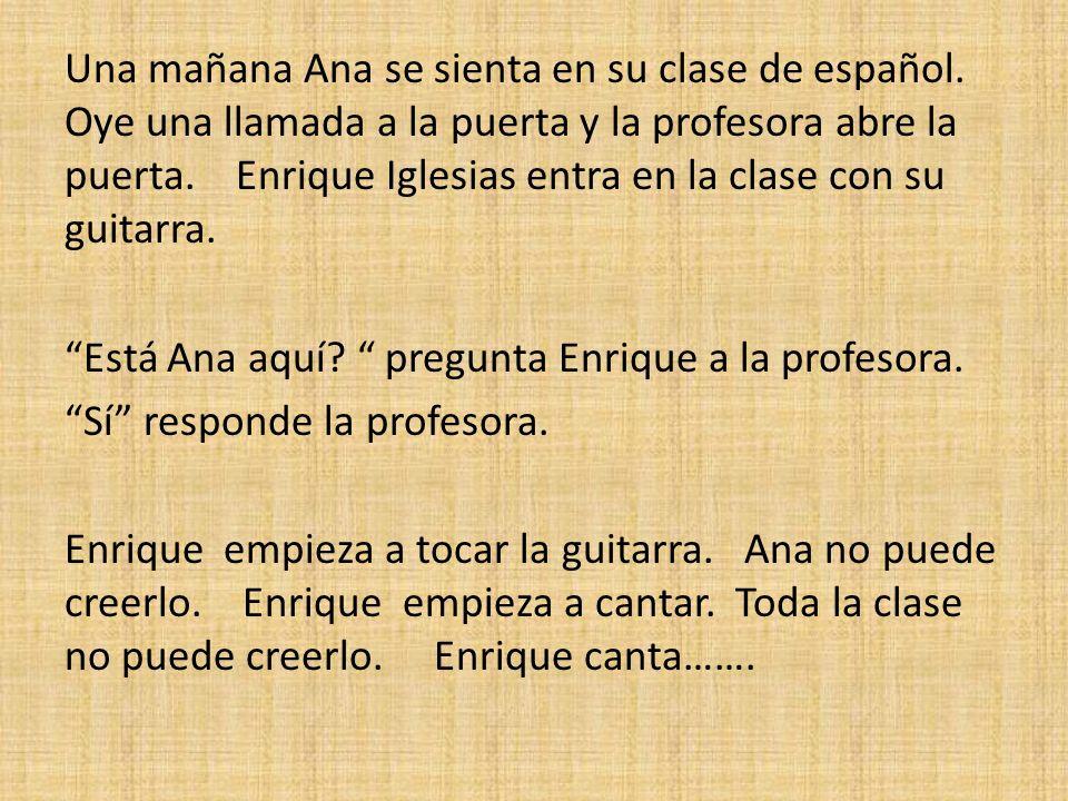 Una mañana Ana se sienta en su clase de español