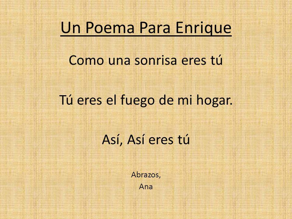Un Poema Para Enrique Como una sonrisa eres tú