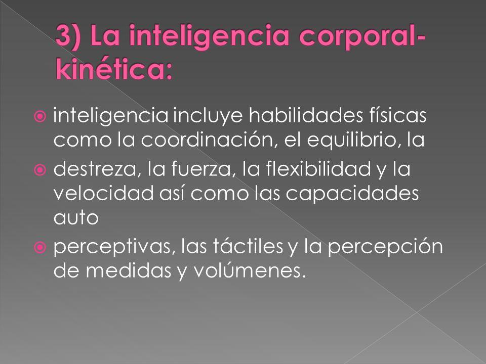 3) La inteligencia corporal-kinética: