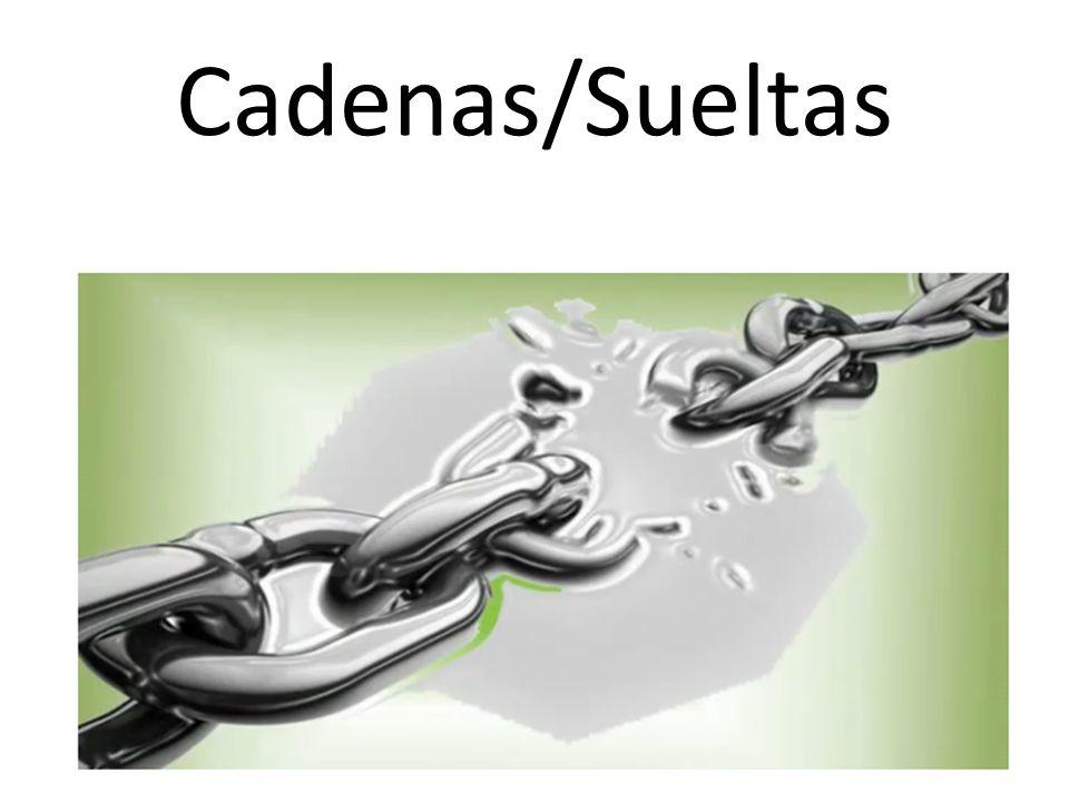 Cadenas/Sueltas